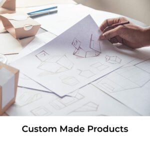 Custom Made Products